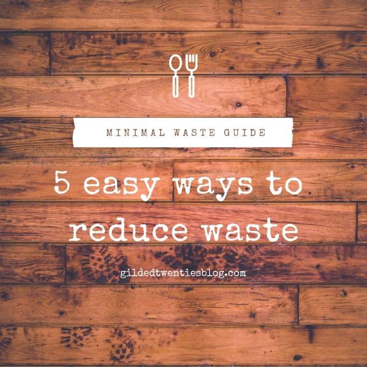 5 Ways You Can Reduce Waste